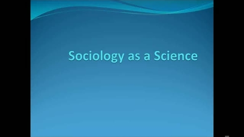 Thumbnail for entry Sociology as Science