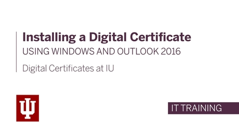 Thumbnail for entry Installing a Digital Certificate using Windows