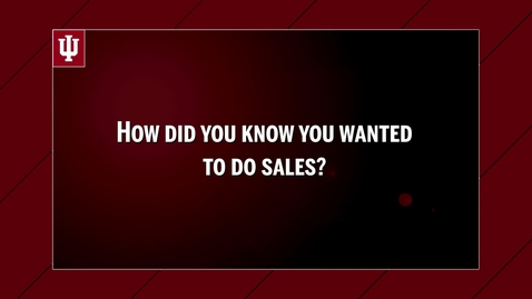 "Thumbnail for entry CGSL Website Video - ""How did you know you wanted to do sales?"" 5/3/17"