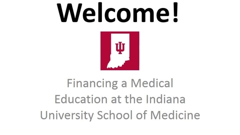 Thumbnail for entry Financing a Medical Education at the IU School of Medicine