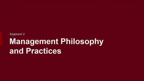 Thumbnail for entry P200 05-2 Management Philosophy and Practices