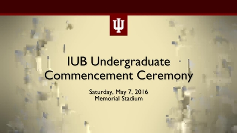 Thumbnail for entry IUB Undergraduate Commencement