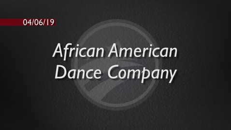 Thumbnail for entry African American Dance Company Spring Concert 2019 - BCAT