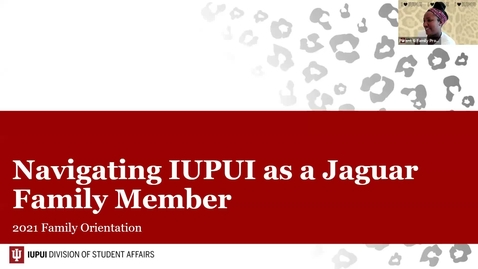 Thumbnail for entry Family Orientation 2021: Navigating IUPUI as a Jaguar Family Member - 6/17