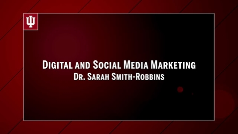 Thumbnail for entry X522: Digital and Social Media Marketing with Dr. Sarah Smith-Robbins
