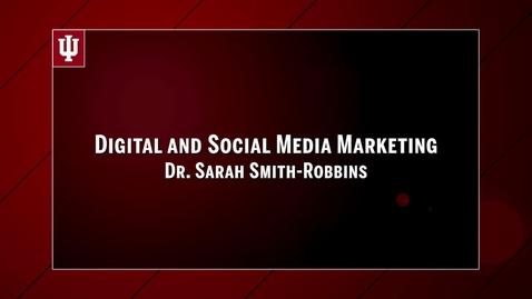 Thumbnail for entry X522: Digital and Social Media Marketing with Dr. Sarah Smith-Robbins