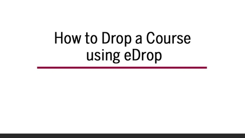 Thumbnail for entry How to Drop a Course using eDrop