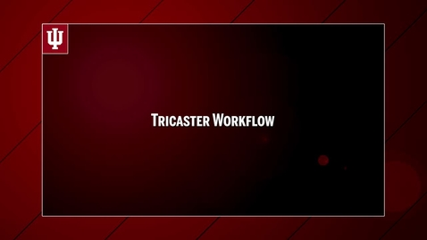 Thumbnail for entry 2016_9_12_LearningMedia_WorkflowTricaster