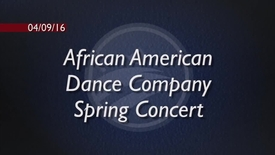 Thumbnail for entry African American Dance Company Spring Concert 2016