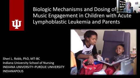 """Thumbnail for entry IUSCCC Grand Rounds 9/3/2021: """"Mechanisms of Active Music Engagement  for Interrelated Parent/Child Cancer Treatment Distress""""   Sheri Robb, PhD, MT-BC"""