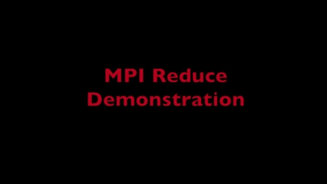 Thumbnail for entry L9 MPI Reduce Demo