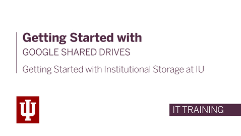 Thumbnail for entry Getting started with institutional storage: Google Shared drives