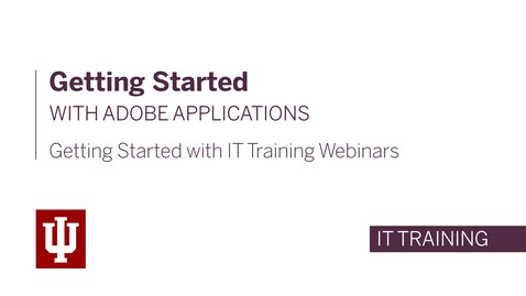 Thumbnail for entry Getting Started with Adobe Applications Webinar - April 23rd, 2020