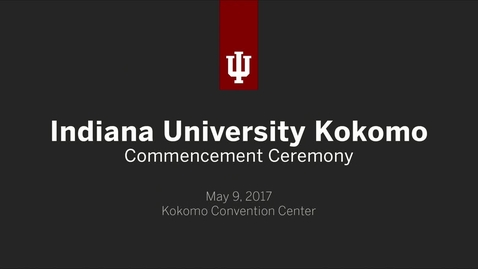 Thumbnail for entry IU Kokomo Commencement Ceremony