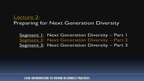 Thumbnail for entry Z200 02-2 Next Generation Diversity, Pt 2