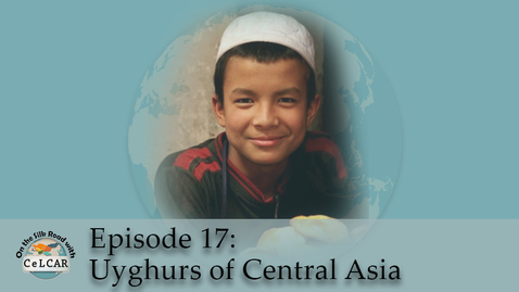 Thumbnail for entry Episode 17: Uyghurs of Central Asia