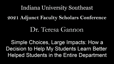 Thumbnail for entry 2021 Adjunct Faculty Scholars Conference Keynote - Dr. Teresa Gannon