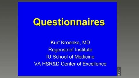 Thumbnail for entry Questionnaires, Kurt Kroenke, M.D.