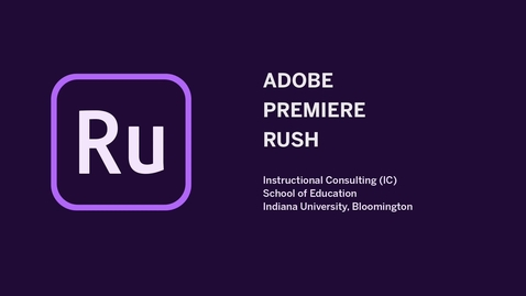 Thumbnail for entry _Video Editing: Adobe Premiere Rush