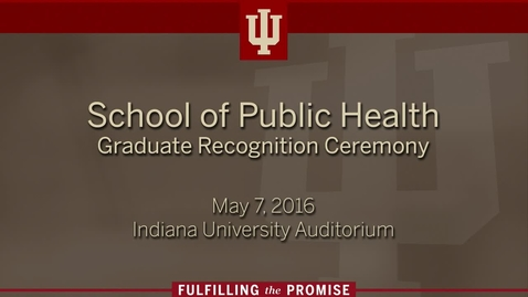 Thumbnail for entry School of Public Health - Graduate Recognition Ceremony