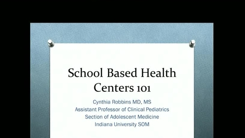 "Thumbnail for entry PEDS Grand Rounds 12/13/2017: ""School Based Health Centers 101"" Cynthia Robbins, MD"