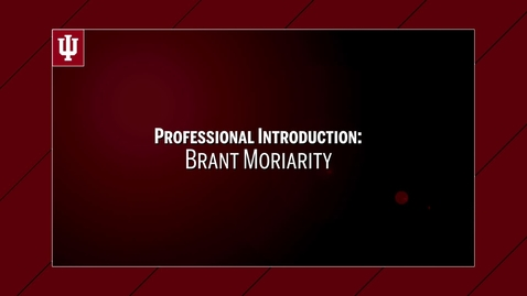 Thumbnail for entry 2017_07_19_Brant Moriarity Professional Introduction video