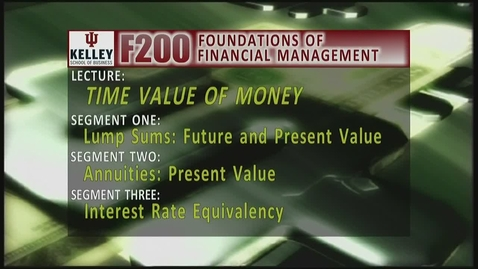 Thumbnail for entry F200 04-1 Lump Sums: Future and Present Value