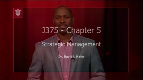 Thumbnail for entry 2016_9_26_J375-StrategicManagement-CH5 (upload 9/26)