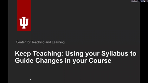 Thumbnail for entry Keep Teaching: Using your Syllabus to Guide Course Changes