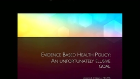"Thumbnail for entry Pediatric Grand Rounds 1/10/2018: ""Evidence-based Health Policy:  An Unfortunately Elusive Goal"" Aaron E. Carroll, MD, MS"
