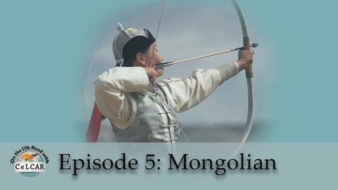 Thumbnail for entry Episode 5: Mongolian