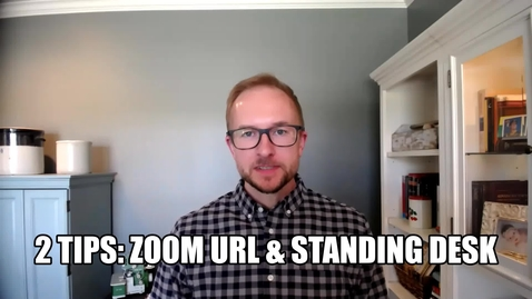 Thumbnail for entry Two Tip Tuesday 04 - Shortened Zoom URL & Makeshift Standing Desk