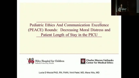 "Thumbnail for entry Peds_GrRds_3/1/2017: ""Pediatric Ethics And Communication Excellence (PEACE) Rounds:  Decreasing Moral Distress and Patient Length of Stay in the PICU""  Lucia Wocial, RN, PhD, Vinit Patel, MD, Mara E. Nitu, MD"