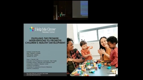 """Thumbnail for entry Pediatric Grand Rounds 1/24/2018: """"""""Fulfilling the Promise: Interventions to Promote Children's Healthy Development"""" Paul Dworkin, MD"""