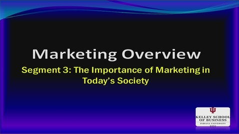 Thumbnail for entry M200 01-3 The Importance of Marketing in Today's Society