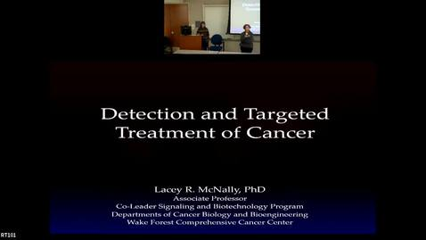 """Thumbnail for entry IUSCC Grand Rounds, March 1, 2019- Lacey McNally, PhD, """"Detection and Targeted Treatment of Cancer"""""""