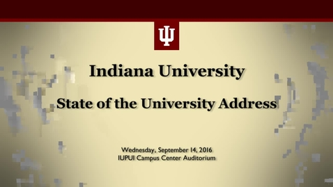 Thumbnail for entry President McRobbie's 2016 State of the University Address