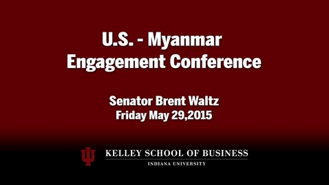 Thumbnail for entry CIBER Doing Business Conference: Myanmar - Senator Brent Waltz Address