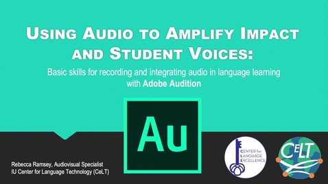 Thumbnail for entry (2021 June) Using Audio to Amplify Impact and Student Voices: Adobe Audition - presenter Rebecca Ramsey