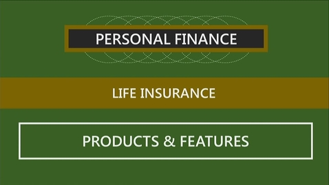 Thumbnail for entry F260 08-3 Life Insurance Products & Features