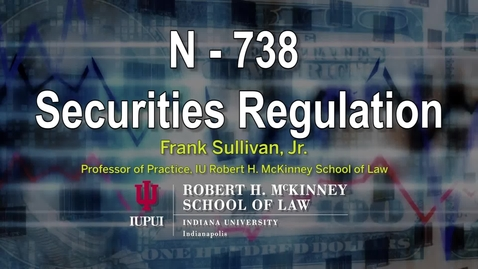 Thumbnail for entry Sec Reg Topic F Part 3: Public Sales of Securities II: Perspectives on Disclosure 2017