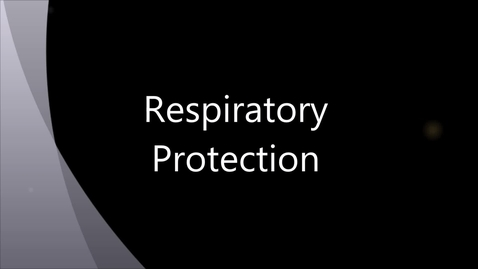 Thumbnail for entry Respiratory Protection (OSH)
