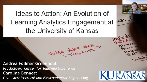 Thumbnail for entry Ideas to Action An Evolution of Learning Analytics Engagement at the University of Kansas
