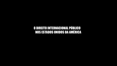 Thumbnail for entry Direito Internacional Publico nos EUA prof Karen Bravo