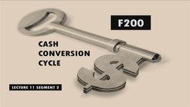 Thumbnail for entry F200_Lecture 11_Segment 2: Cash Conversion Cycle