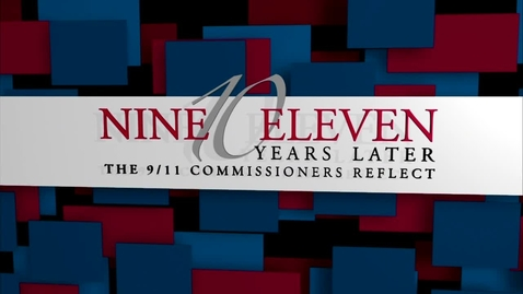 """Thumbnail for entry """"Ten Years Later: The 9/11 Commissioners Reflect"""""""