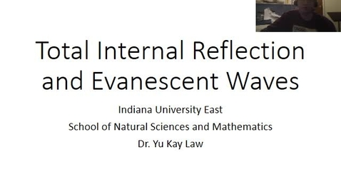 Thumbnail for entry Total Internal Reflection and Evanescent Waves