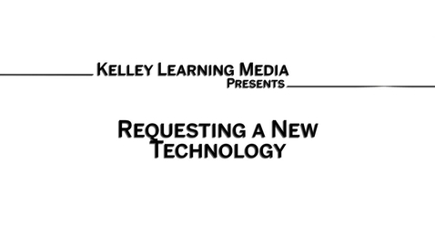 Thumbnail for entry Requesting New Technology with Kelley Learning Media