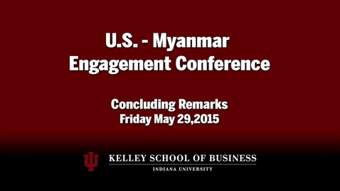 Thumbnail for entry CIBER Doing Business Conference: Myanmar - Concluding Remarks