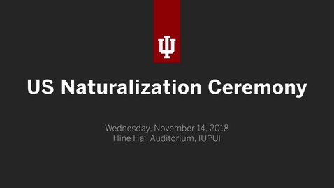 Thumbnail for entry US Naturalization Ceremony at IUPUI